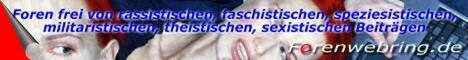 Forenwebring: Foren frei von rassistischen, faschistischen, speziesistischen, militaristischen, theistischen, sexistischen Beträgen